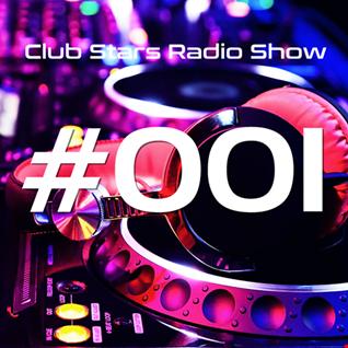 Club Stars Radio Show 001 (mixed by Dekkzz & DJ Tech)