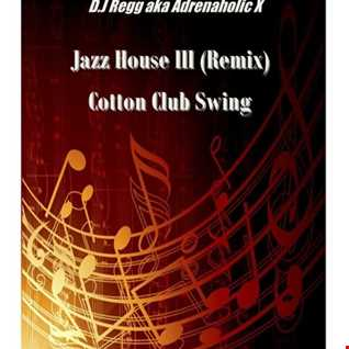 Jazz House III remix (Cotton Club Swing)
