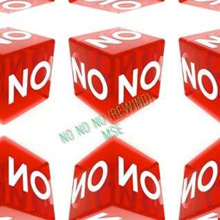 No No No (Rewind)