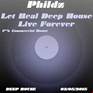 F**k Commercial House, Let Real Deep House Live Forever (02 05 2015)