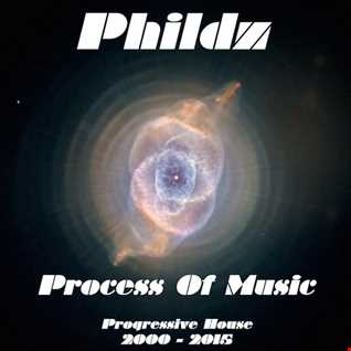 Phildz   Process Of Music (Progressive House 2000 2015)