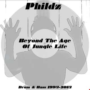 Phildz   Beyond The Age Of Jungle Life (1993 2013)