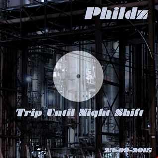 Phildz   Trip Until Night Shift (Techno) 23 09 2015