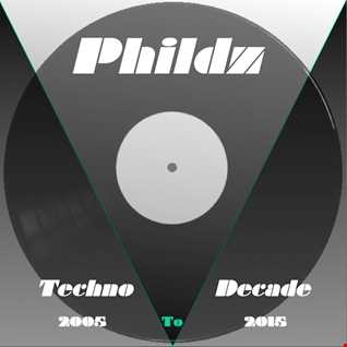 Phildz   A Techno Decade 2005 2015   Part1