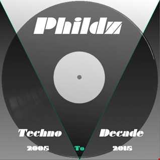 Phildz   A Techno Decade 2005 2015   Part1