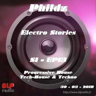 Electro Stories S1 EP13 20180330 (Progressive, Techno, Tech House)