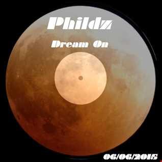 Phildz   Dream On 06 06 2015 Part1
