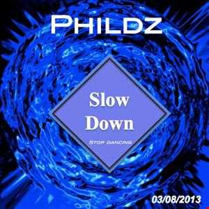 Phildz   Slow Down (Ambient Mix) 03 08 2013