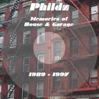 Phildz   Memories of House & Garage 1989 1997