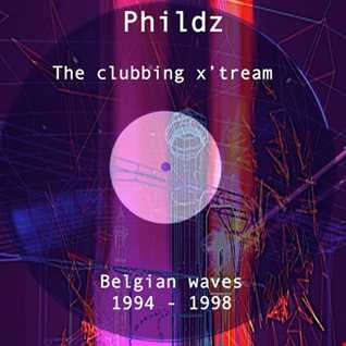 Phildz   The Clubbing X'Tream (Belgian Waves 1994 1998)