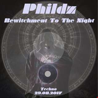 Phildz   Bewitchment To The Night 2017 08 29
