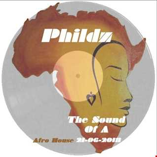 Phildz   The Sound Of A (Afro House 21 06 2018)