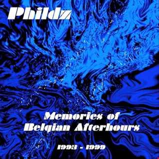 Memories of Belgian Afterhours (Trance & Progressive 1993 1999)