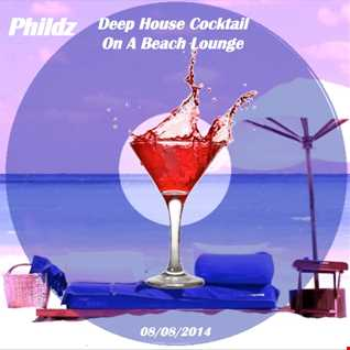 Phildz   Deep House Cocktail On A Beach Lounge 08 08 2014