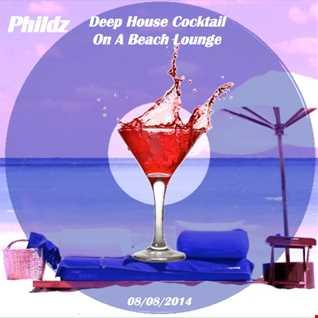 Phildz   Deep House Cocktail On A Beach Lounge 08 08 2014