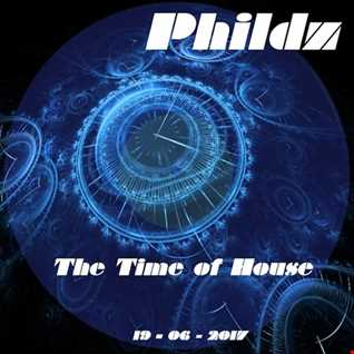 Phildz   The Time Of House 19 06 2017