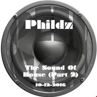 Phildz   The Sound Of House (Part 2) 10 12 2016