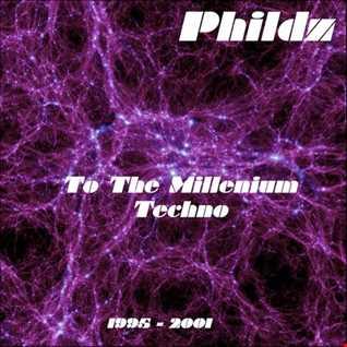 To The Millenium Techno 1995 2001
