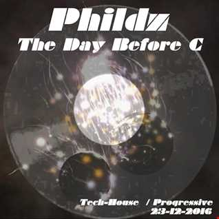 Phildz   The Day Before C (Tech House & Prog Mix) 23 12 2016