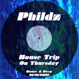 Phildz   House Trip On Thursday 21 01 2016