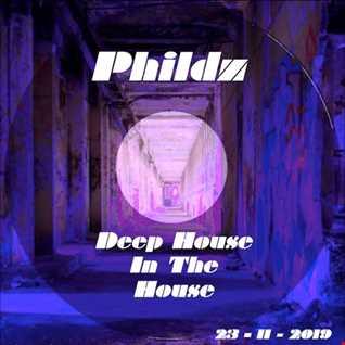 Phildz   Deep House In The House 23 11 2019