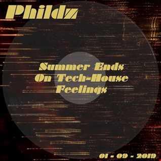 Summer Ends On Tech House Feelings 01 09 2019