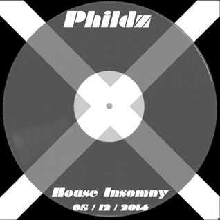 Phildz   House Insomny 05 12 2014