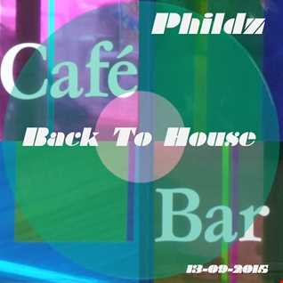Phildz   Back To House (13 09 2015)