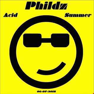 Phildz   Acid Summer 06 07 2018