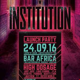 High Dosage @ the Institution Launch Party 24.9.2016