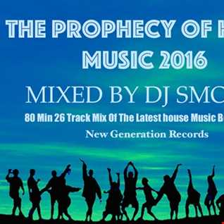 The Prophecy Of House Music 2016
