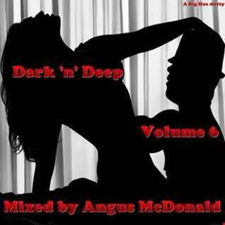 Dark n Deep Volume 6