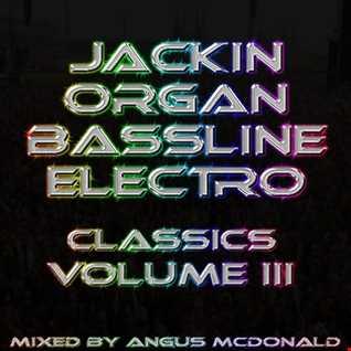 Jackin Organ Bassline Electro Classics Volume III