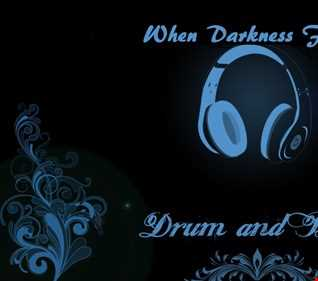 When Darkness Falls D&B Session.1