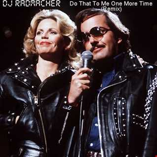 Do That To Me One More Time (DJ Radmacher Remix)