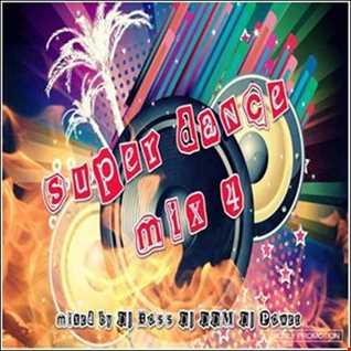 SUPER DANCE MIX 4 BY DJ BOSS