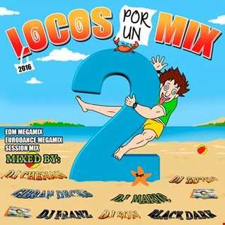 Locos por un mix 2 (Eurodance Edition)