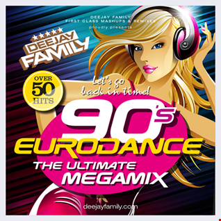 90's EURODANCE   THE ULTIMATE MEGAMIX by DJ FAMILY