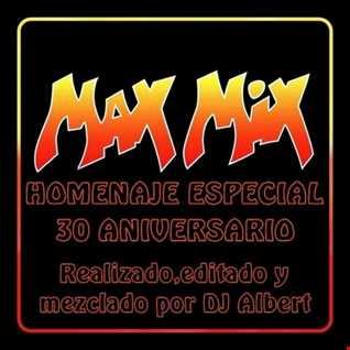 MAX MIX HOMENAJE 30 ANIVERSARIO by  DJ Albert