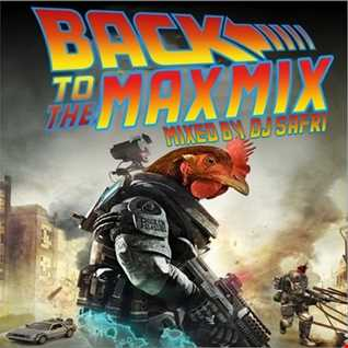 BACK TO THE MAX MIX BY DJ SAFRI EL MEZCLADOR