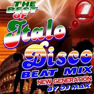 The Best Of Italo Disco Beat Mix By DjMax (New Generation) Vol 1