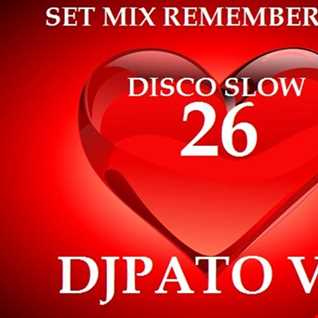 SET MIX REMEBERS 80s 26 DJPATO VIP