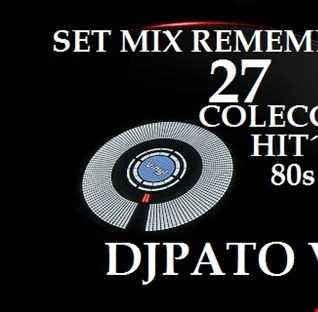 SET MIX REMEMBERS 80s 27 DJPATO VIP