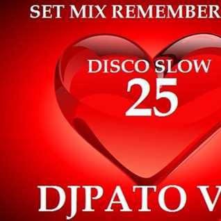 SET MIX REMEMBERS 80s 25  DJPATO VIP