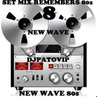 SET MIX REMEMBERS 80s 8 DJPATO VIP