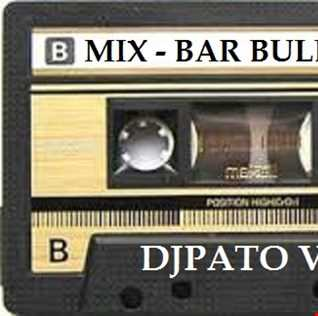 SET MIX REMEMBERS 80s 30 MIX BAR BULL PEND 2 DJPATO VIP