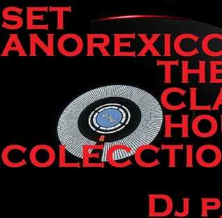 SET MIX ANOREXICCBEAT   CLASSIC HOUSE  DJPATO VIP