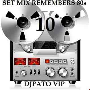 SET MIX REMEMBERS 80s 10 DJPATOVIP