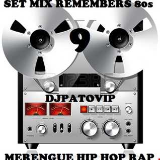 SET MIX REMEMBERS 80s 9 DJPATO VIP
