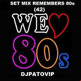 SET MIX REMEMBERS 80s (42) DJPATOVIP